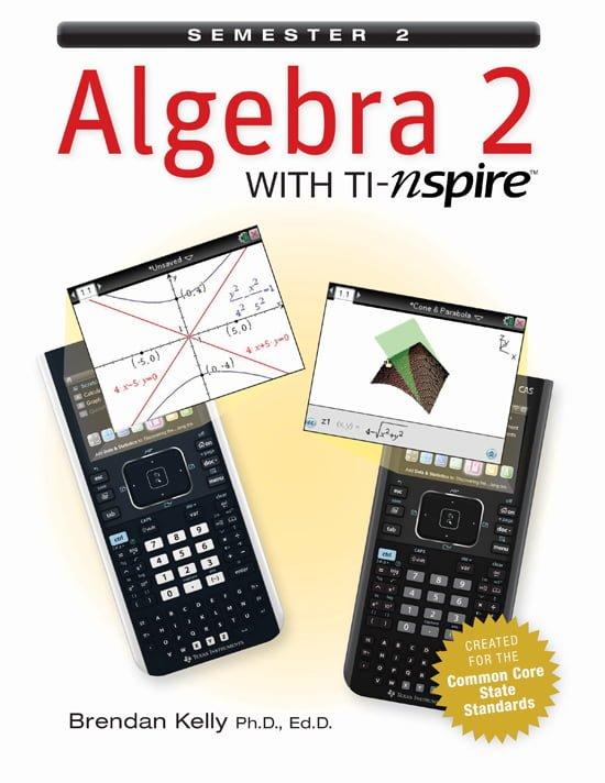 Algebra 2 with TI-Nspire: Semester 2 - New, Updated Version